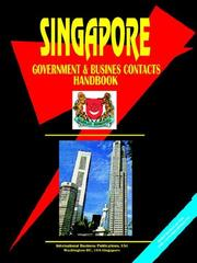 Cover of: Singapore Government and Business Contacts Handbook | USA IBP