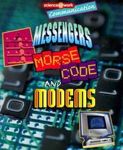 Cover of: Messengers, Morse Code, and Modems (Science   Work)