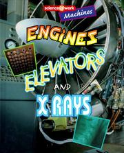 Cover of: Engines, Elevators, and X-Rays (Science at Work (Austin, Tex.).)