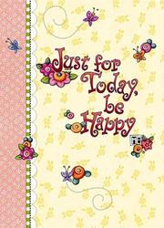 Cover of: Just For Today, Be Happy (Journal) | Mary Engelbreit