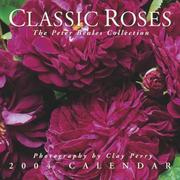 Cover of: Classic Roses 2004 Mini Wall Calendar | Clay Perry