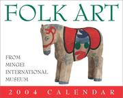 Cover of: Folk Art From Mingei Internation Museum 2004 Mini Day-To-Day Calendar