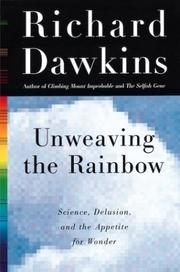 Cover of: Unweaving the Rainbow: Science, Delusion, and the Appetite for Wonder