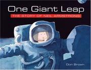 Cover of: One giant leap: the story of Neil Armstrong