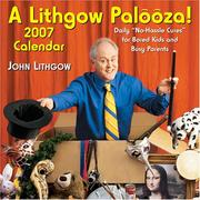 Cover of: A Lithgow Palooza! 2007 Day-to-Day Calendar: Daily No-Hassle Cures for Bored Kids and Busy Parents 2007 Day-to-Day Calendar