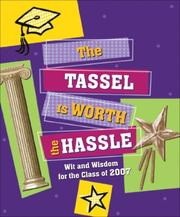 Cover of: The 2007 Tassel is Worth the Hassle