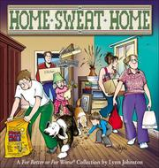 Cover of: Home Sweat Home: A For Better or For Worse Collection