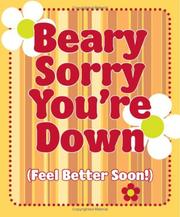 Cover of: Beary Sorry You're Down (Feel Better Soon!)