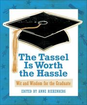 Cover of: The Tassel Is Worth the Hassle | Anne Riekenberg