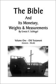 Cover of: The Bible and its Monetary Weights and Measurments Volume 1 Old Testament (Genesis - Micah)