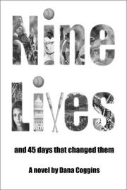 Cover of: Nine Lives and 45 Days That Changed Them