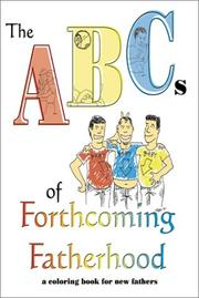 Cover of: The ABCs of Forthcoming Fatherhood