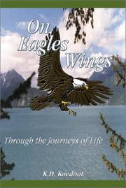 Cover of: On Eagles Wings Through the Journeys of Life