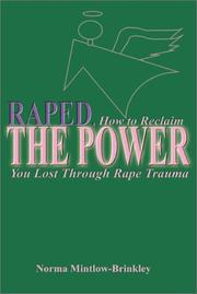 Cover of: Raped, How to Reclaim the Power You Lost through Rape Trauma
