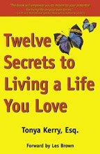 Cover of: Twelve Secrets to Living a Life You Love