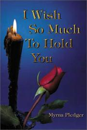 Cover of: I Wish So Much To Hold You