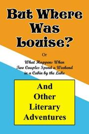 Cover of: But Where Was Louise? And Other Literary Adventures