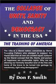Cover of: The Collapse of Unity, Sanity and Democracy in the USA