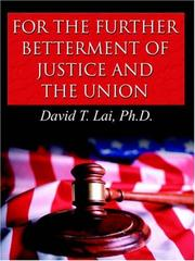 Cover of: For the Further Betterment of Justice and the Union