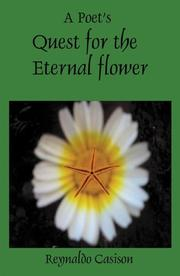 Cover of: A Poet's Quest for the Eternal Flower
