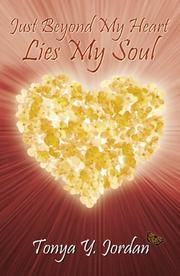 Cover of: Just Beyond My Heart Lies My Soul