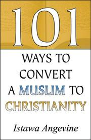 Cover of: 101 Ways to Convert a Muslim to Christianity