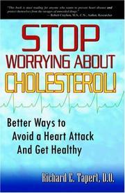 Cover of: Stop Worrying About Cholesterol! Better Ways to Avoid a Heart Attack and Get Healthy