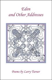 Cover of: Eden And Other Addresses | Larry Turner