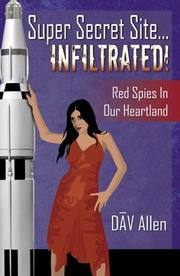 Cover of: Super Secret Site... Infiltrated! Red Spies in Our Heartland