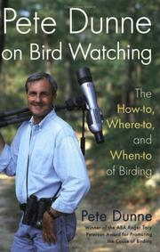 Cover of: Pete Dunne on Bird Watching: the how-to, where-to, and when-to of birding