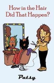 Cover of: How in the Hair Did That Happen?