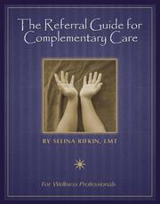Cover of: The Referral Guide for Complete Complementary Care