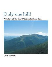 Cover of: Only One Hill! A History of the Mt. Washington Road Race