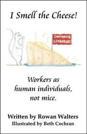 Cover of: I Smell The Cheese (Workers As Individuals, Not Mice)