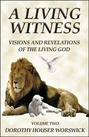 Cover of: A Living Witness: Visions and Revelations of the Living God | Dorothy Houser Worswick