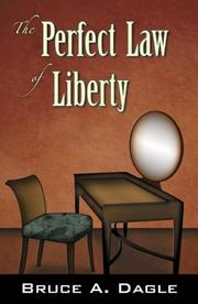 Cover of: The Perfect Law of Liberty | Bruce A. Dagle