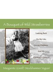 Cover of: A Bouquet of Wild Strawberries | Margaret Gretl Vegvari