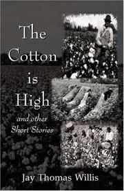 Cover of: The Cotton is High