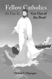Cover of: Fellow Catholics It's Time to Get Out of the Boat!