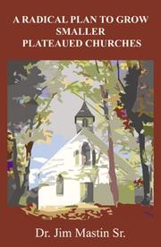Cover of: A Radical Plan to Grow Smaller Plateaued Churches