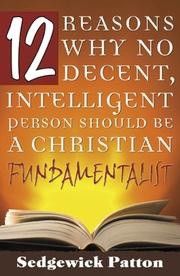 Cover of: 12 Reasons Why No Decent, Intelligent Person Should be a Christian Fundamentalist