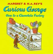 Cover of: Margret & H.A. Rey's Curious George goes to a chocolate factory | Margret Rey, H. A. Rey