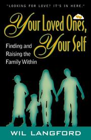 Cover of: Your Loved Ones, Your Self; Finding and Raising the Family Within