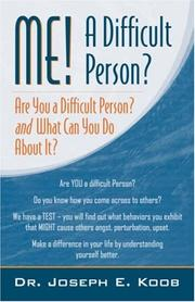 Cover of: Me! A Difficult Person? Are you a Difficult Person and What Can You About It?