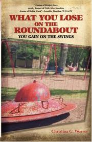 Cover of: What You Lose on the Roundabout | Christina Gabrielle Weaver