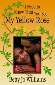 Cover of: I Need to Know That You See My Yellow Rose