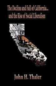 Cover of: The Decline and Fall of Californiaand the Rise of Social Liberalism