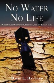 Cover of: No Water, No Life, Water Utility Deregulation, Terrorism Andà