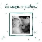 Cover of: The Magic of Fathers