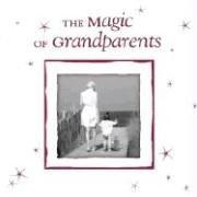 Cover of: The Magic of Grandparents | Laurie Kay
